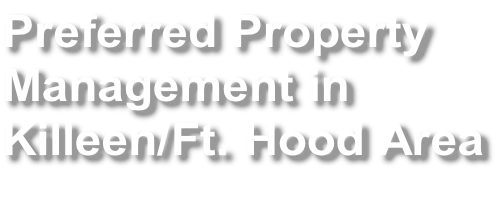 Preferred Property  Management in  Killeen/Ft. Hood Area